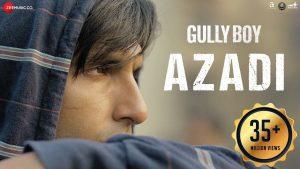 Azadi Video Song – Gully Boy Movie