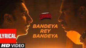 Bandeya Rey Bandeya Lyrical Video Song – Simmba Movie