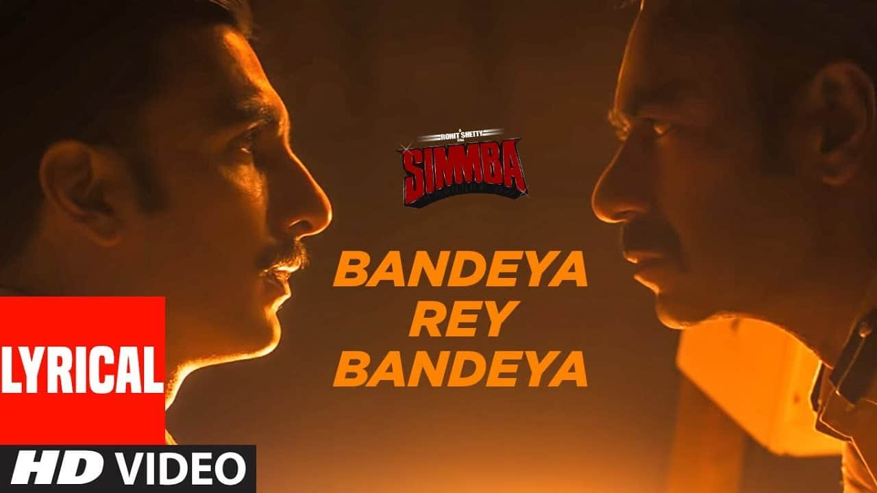 Bandeya Rey Bandeya Lyrical Video Song – Simmba Movie