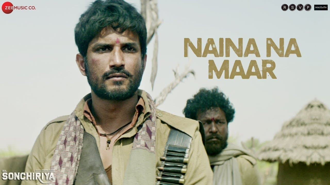 Naina Na Maar Lyrics Video Song – Sonchiriya Movie