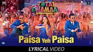 Paisa Yeh Paisa Video Song – Total Dhamaal Movie