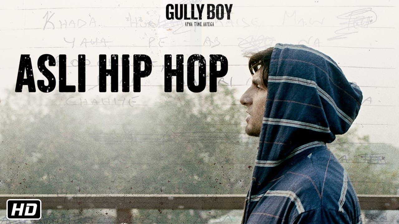 Asli Hip Hop Video Song – Gully Boy Movie