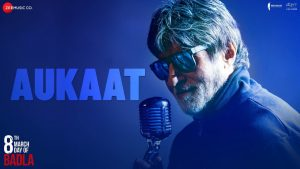 Aukaat Video Song – Badla Movie