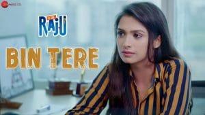 Bin Tere Video Song, Lyrics – Is She Raju