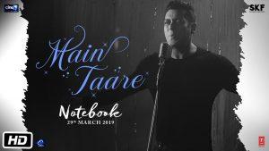 Main Taare Video Lyrical Song – Notebook Movie