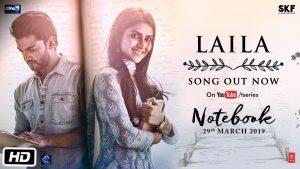 Laila Video Song – Notebook Movie, Hindi Song