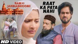 Raat Ka Pata Nahi Song Lyrics – Ram Ki Janmabhoomi Movie