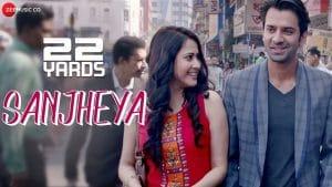 Sanjheya Video Song – 22 Yards Movie