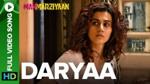 Daryaa Video Song- Manmarziyan Movie