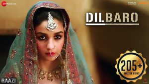 Dilbaro Video Song – Raazi