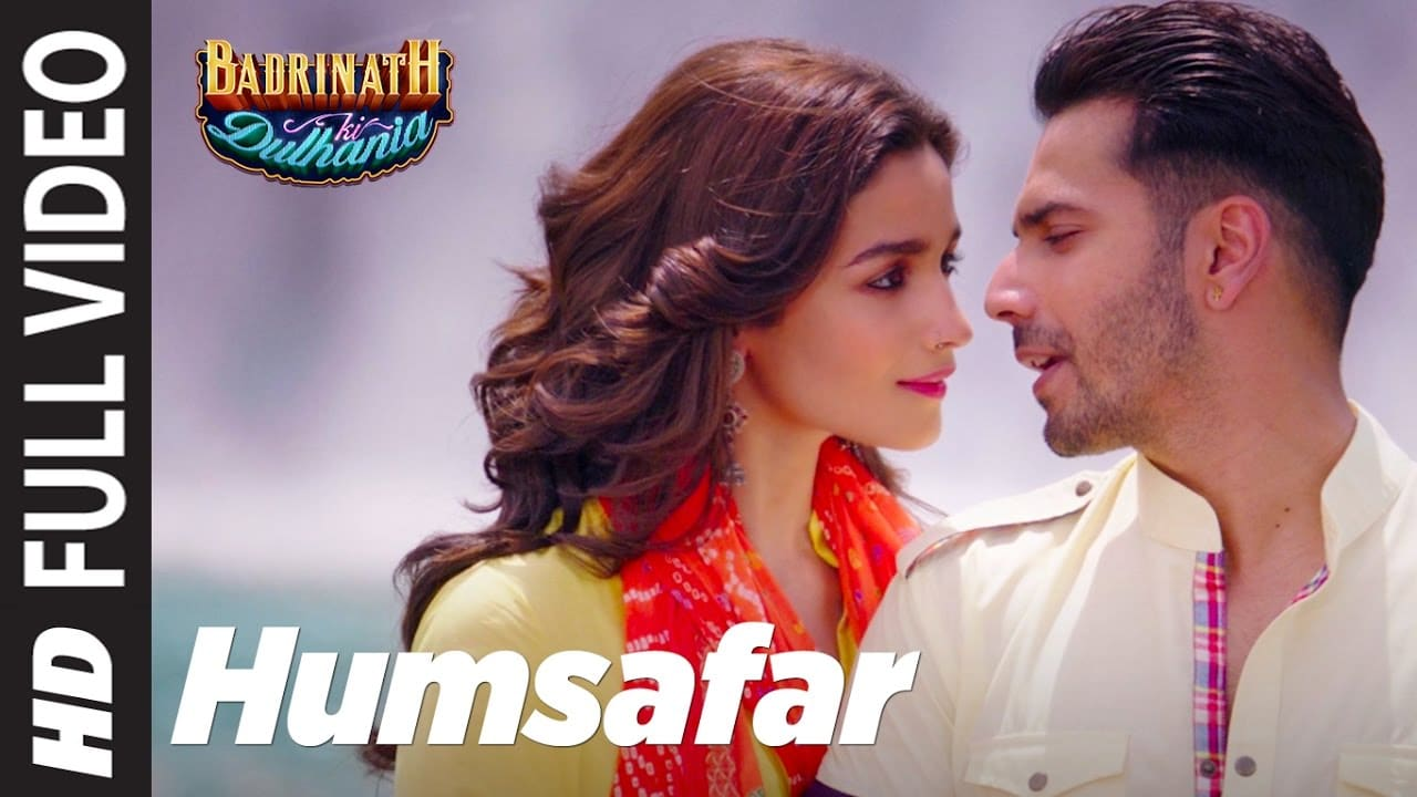Humsafar Video Song – Badrinath Ki Dulhania Movie