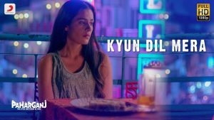 Kyun Dil Mera Video Song-Paharganj Movie