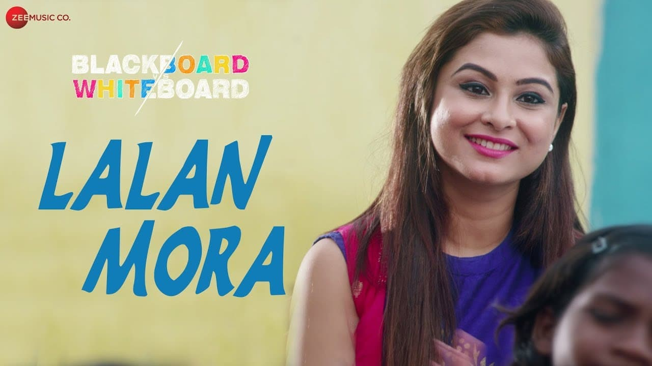 Lalan Mora  Video Song – BlackBoard vs WhiteBoard Movie