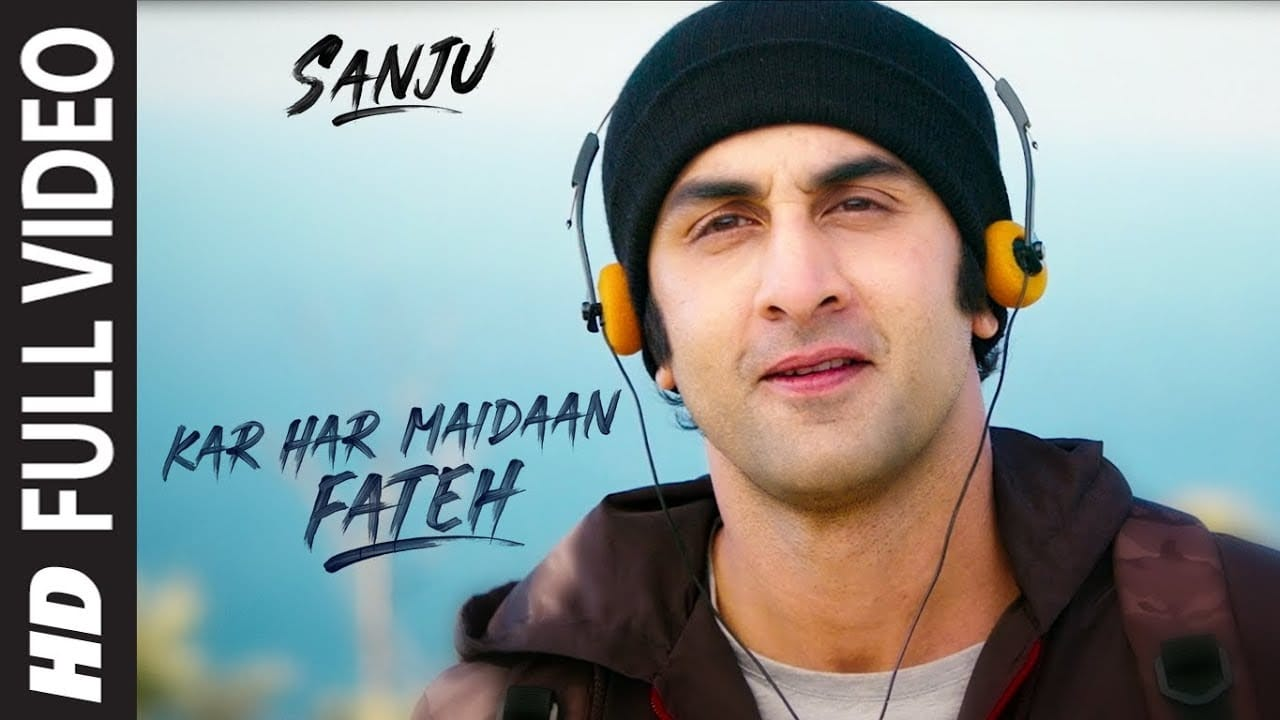 Kar Har Maidaan Fateh Video Song – Sanju Movie