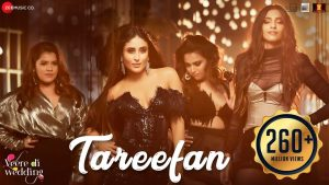Tareefan Video Song – Veere Di Wedding Movie