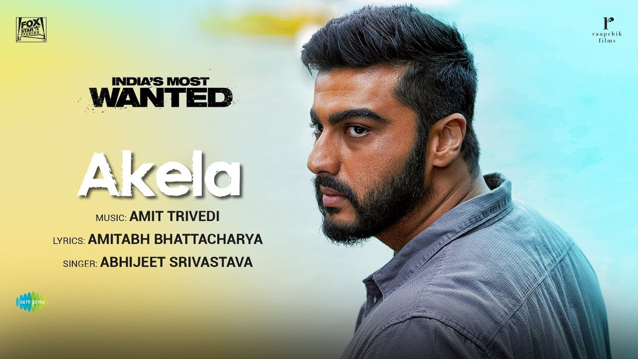 Akela Video Song – India's Most Wanted