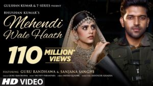 Mehendi Wale Haath Song Lyrics – Guru Randhawa ( Offical Video Song )