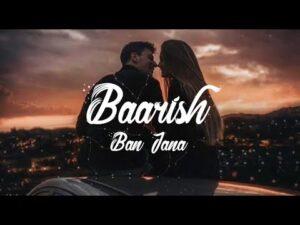 Baarish Ban Jaana Song Lyrics – Payal Dev