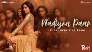 Nadiyon Paar Song Lyrics – Roohi Movie