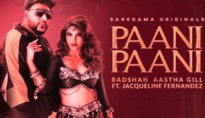 Paani Paani Song Lyrics- Badshah, Aastha Gill