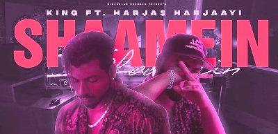 Shaamein Song Lyrics – King and Harjas Harjaayi