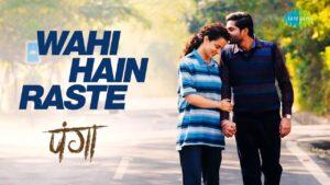 Wahi Hai Raste Song Lyrics – Panga Movie